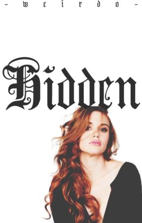 Hidden {Book 1} IN EDITING by -weirdo-
