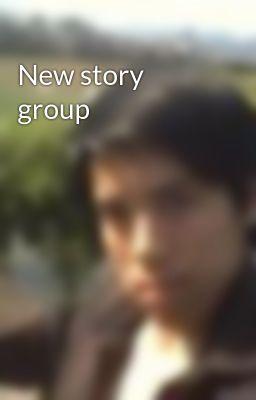 Đọc truyện New story group