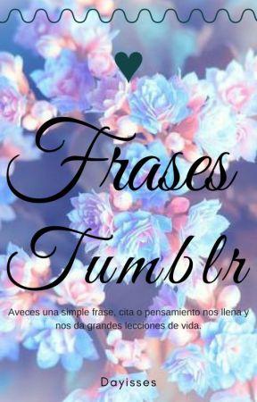 Frases Tumblr by Dayisses
