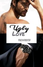 Ugly Love by Machinedrop
