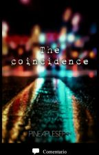 The Coincidence. by pineaplesepsi
