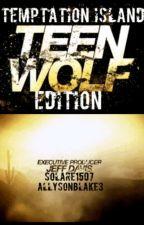 Temptation Island-Teen Wolf Edition by solare1507