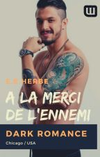 A La Merci De L'Ennemi ! by LaFeeNoa87