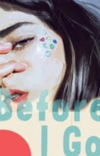 Before I go  by annie50675