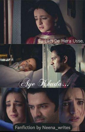 Tu Likh De Mera Usse, Aye Khuda!!! by Neena_writes
