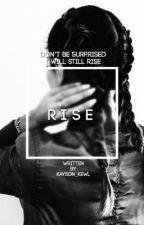 Rise. | | Raven Reyes by Krystal_Kewl