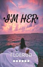 I'm HER by cloudyshane_