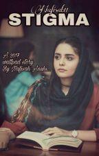 STIGMA by Nafisat11