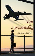 [T] [M] Lot z przesiadką by ArcanumFelis25