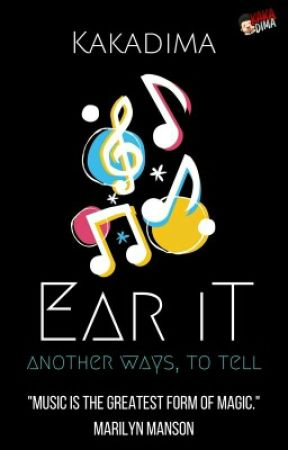 Ear It : Another Ways, to Tell by kakadimaa