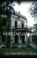 Hotel De La Muerte💀👽🔪 by AlexieAlisonReigns