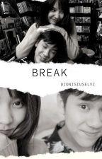 Break by dionisiuselvi