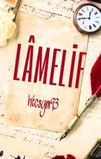 LÂMELİF by htcsym93