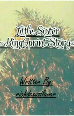 Little Sister »KingImprint Story« by richdexuziluver