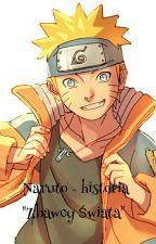 """Naruto - Historia """"Zbawcy Świata"""" by OkoBoga"""