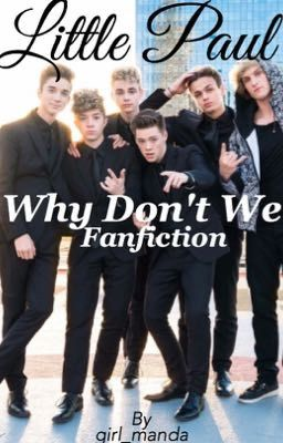 0f8e9ce006aed Little Paul   Why Don t We fanfic - mandawdw - Wattpad