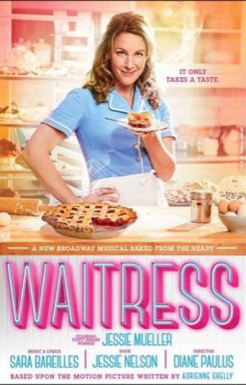The Waitress Musical [Lyrics] - Livvy Jaz - Wattpad
