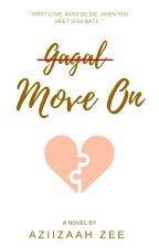 Gagal Move On by Aziizaah_Zee