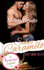 Sabor a Caramelo (COMPLETA) by Cieloverde8