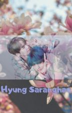 Hyung.. Saranghae by vantekim