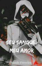 Jeff The Killer :seu Sangue meu Amor by EstranhajapahNick