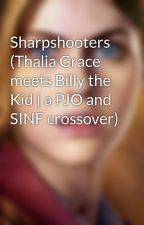Sharpshooters (Thalia Grace meets Billy the Kid | a PJO and SINF crossover) by Fonisie