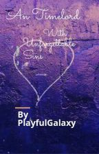A timelord with Unforgettable Sins... ( A Doctor Who Fan Fiction) by PlayfulGalaxy
