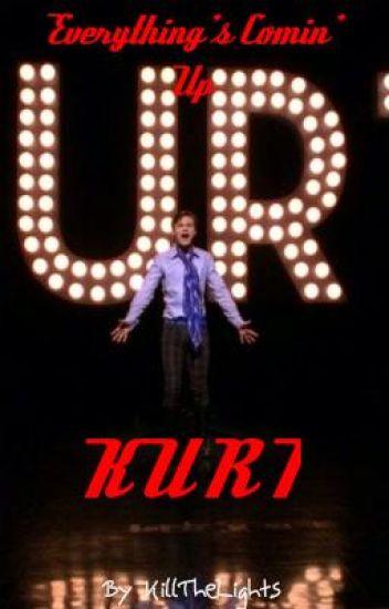 Everything's Comin' Up Kurt (Gleefic)