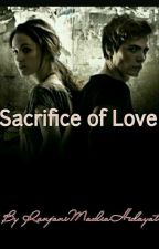 Sacrifice Of Love (Completed) by RanjaniMauliaHidayat