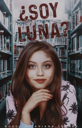 ¿Soy Luna? © by ArianaTorres191