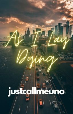 As I Lay Dying [SOON TO BE PUBLISHED]