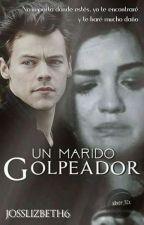 Un marido Golpeador-H.S (Editando) by josslizbeth6