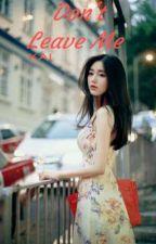 Don't Leave Me 날 떠나 지마 [Kai] [Malay Fanfiction] by eriexo