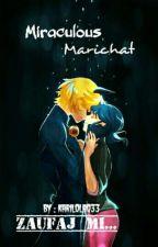 Zaufaj mi... | Miraculous Marichat by karilola033
