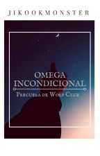 Omega Incondicional  [Precuela Wolf Club Mintae] by Jikookmonster
