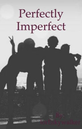 Perfectly imperfect by lorEskywalker