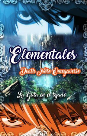 ⸎ Elementales ⸎ (Death Note Yaoi AU- Omegaverse - Fantasía) by LaGataenelTejado