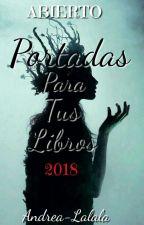 Portadas 2018 (Cerrado Temporalmente) by Andrea-Lalala