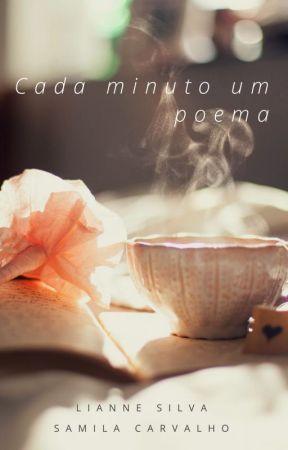 Cada minuto um poema by LianneMello_