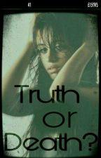 Truth Or Death? || Camren  by LonelyPsychosis