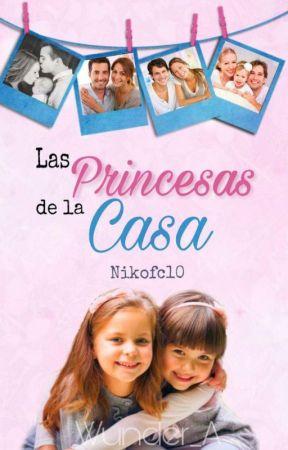 LAS PRINCESAS DE LA CASA by Nikofc10