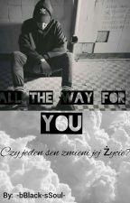 All the way to you 《ReTo》[ZAKOŃCZONE] by -bBlack-sSoul-