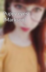 Puppy eyes [Markson] by andwae_lilith