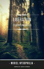 Libération Et Autres Nouvelles  by Klarouille02