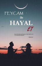 Feycam'le Hayal Et   Feyz by mylifetay