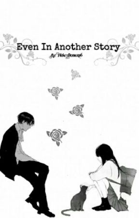 -Even In Another Story-    {Levi x Reader One~Shots} by Neko-Demon26