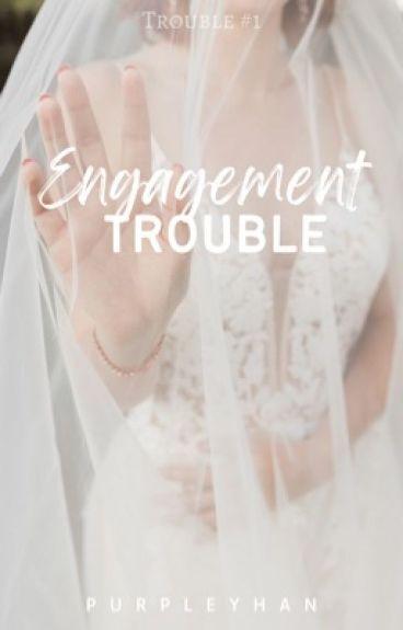 Engagement Trouble (Trouble, #1)