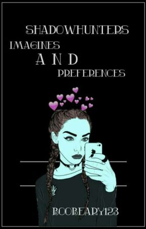 ShadowHunter Imagines and Preferences by BooBeary123