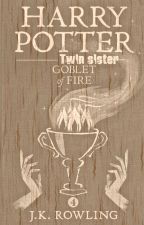 Harry Potter twin sister : Goblet of fire by Mia_Ackerman
