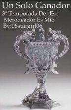 Un Solo Ganador by 06StarGirl06